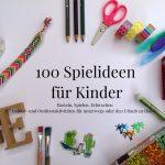 100 Spielideen für Kinder – Ferienprogramm to go