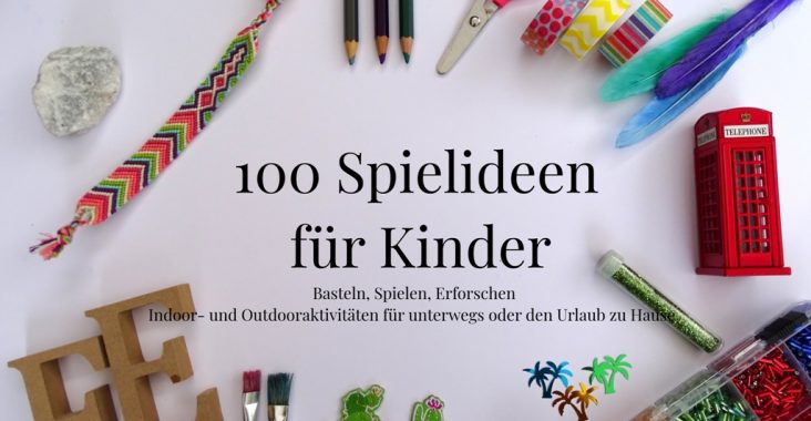 100 Spielideen Für Kinder Ferienprogramm To Go Vlikeveronika