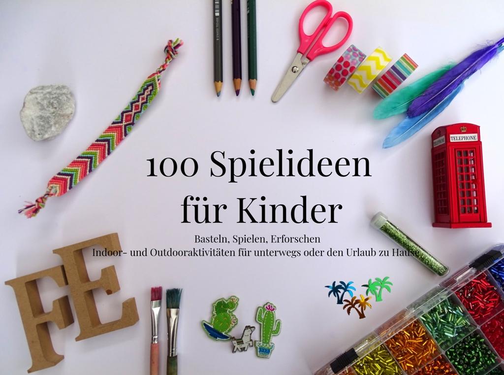100 Spielideen für Kinder – Ferienprogramm to go - VlikeVeronika
