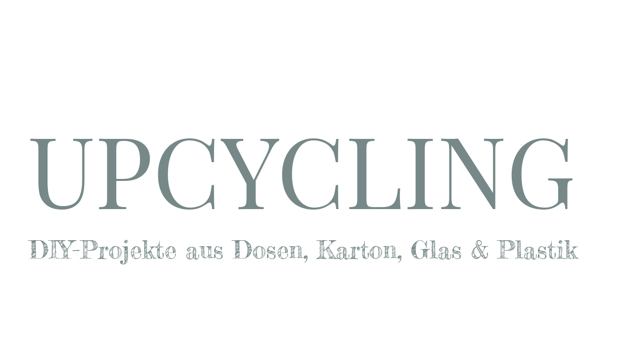 upcycling diys aus dosen karton glas plastik vlikeveronika. Black Bedroom Furniture Sets. Home Design Ideas