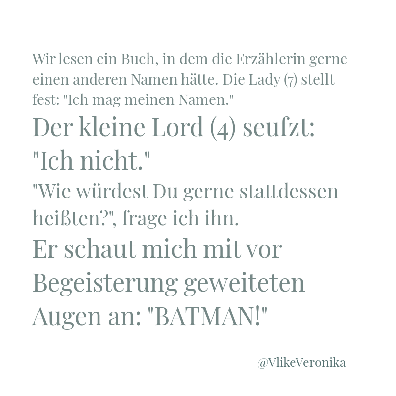 Kindermund: Namensalternativen zum Chantalismus und zum Kevinismus: Batman
