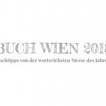 Buch Wien 2018, Buchtipps, Weihnachtsgeschenke, Bücherempfehlungen