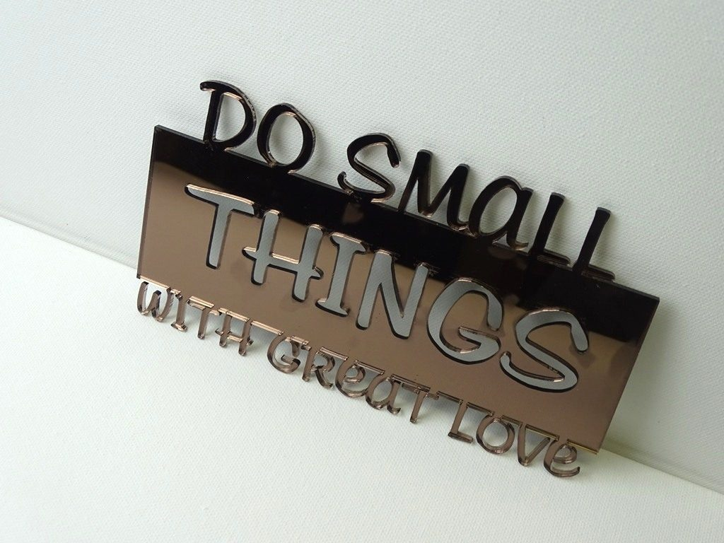 Do small things with great love, Bibelvers 1. Korinther 16,14, Mutter Teresa
