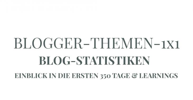 Blogger-Themen-1x1: Blog-Statistik - Erfahrung, Zahlen, Tools