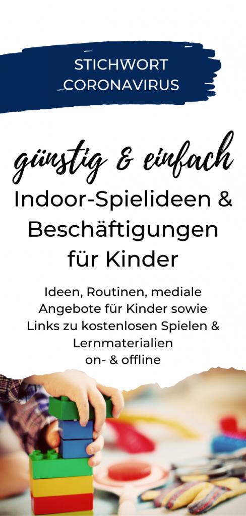 Spielideen, Beschäftigungsideen für Kinder zu Hause bzw. indoor für Kinder von 3 bis 10 Jahren