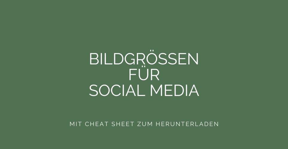 Cheat Sheet für die Social-Media-Bildgrößen auf Facebook, Instagram, Pinterest, Twitter und LinkedIn.